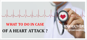 WHAT TO DO IN CASE OF A HEART ATTACK