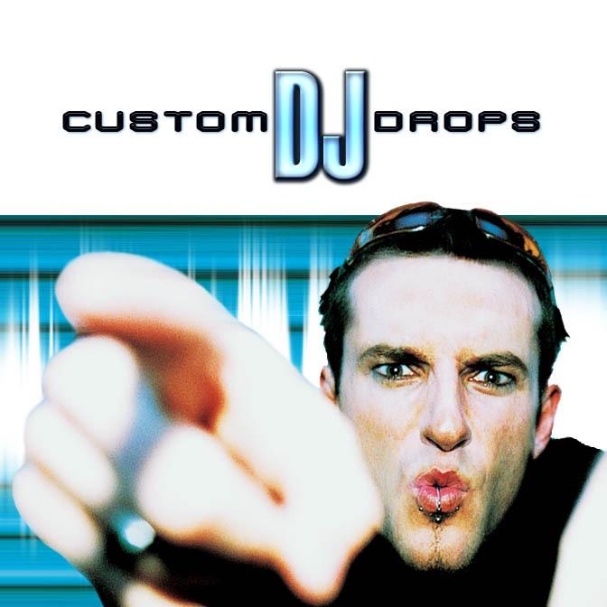 Custom DJ Drops