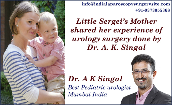 Little Sergei's Mother shared her experience of urology surgery done by Dr. A. K. Singal