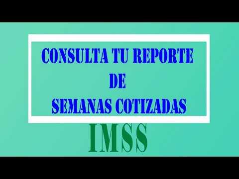 REPORTE DE SEMANAS COTIZADAS IMSS