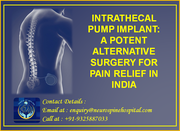 INTRATHECAL PUMP IMPLANT, A POTENT ALTERNATIVE SURGERY FOR PAIN RELIEF IN INDIA
