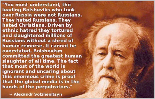 The Bolshevik massacre of 60 million Russians by the chosen.