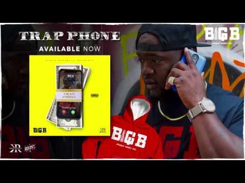 "Big B ""Trap Phone"" Video"