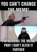 You can't change the meme