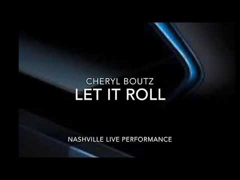 Cheryl Boutz - Let It Roll / Nashville Live Performance
