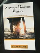 Surviving Domestic violence (A simple guide to breaking free)