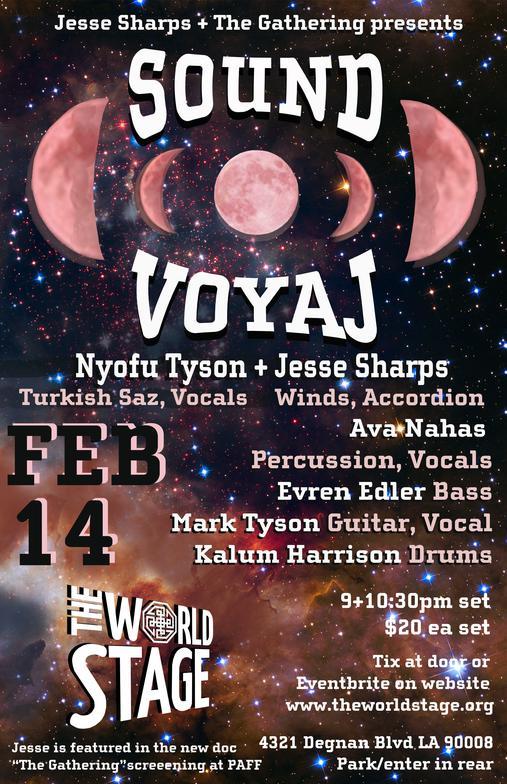"JESSE SHARPS + The Gathering presents ""SOUND VOYAJ"" @ The 'newly renovated' World STAGE Fri., Feb. 14th 9PM~ [Valentine's Night]"
