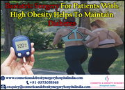 Bariatric Surgery for patients with high obesity helps to maintain diabetes.