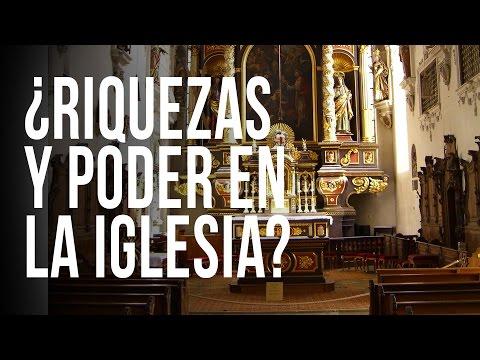 ¿Riquezas y poder en la Iglesia?