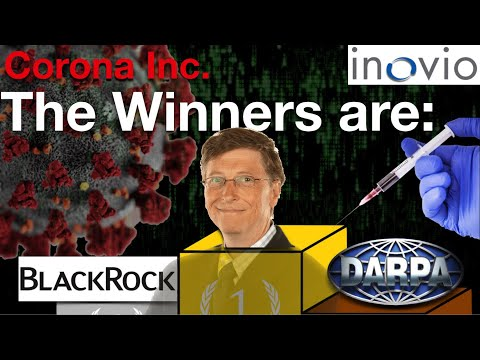 Corona Inc.  The Winner are Bill Gates, DARPA and BlackRock