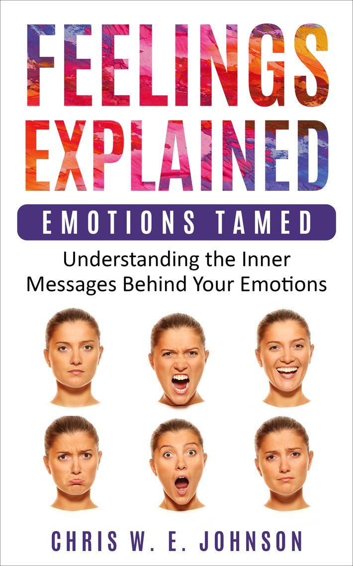 Feelings Explained: Emotions Tamed. (Book 2 in Being Human Series)