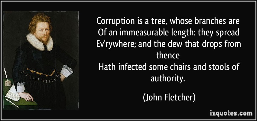 quote-corruption-is-a-tree-whose-branches-are-of-an-immeasurable-length-they-spread-ev-rywhere-and-john-fletcher-229196