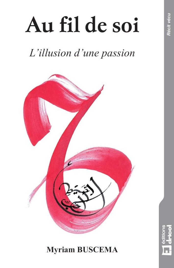 Couverture AU FIL DE SOI, L'ilusion d'une passion