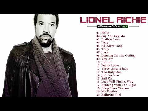 Lionel Richie Greatest Hits (full album) l Best Songs Of Lionel Richie Playlist 2017