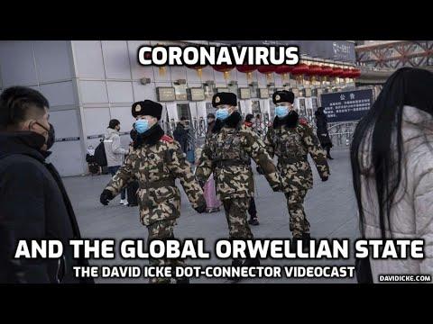 Coronavirus And The Global Orwellian State - David Icke