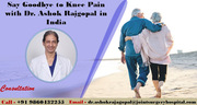 Say Goodbye to Knee Pain with Dr. Ashok Rajgopal in India