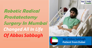 Robotic Radical Prostatectomy Surgery In Mumbai Changed All In Life Of Abbas Sabbagh