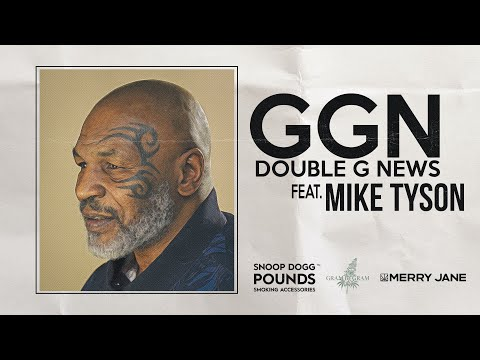 GGN with Mike Tyson and Snoop Dogg