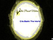 Cris Blakk The World