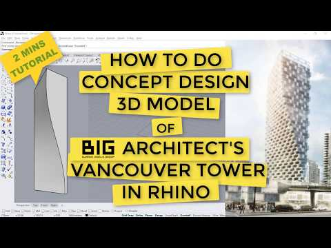 How to do Concept 3D Design in Rhino (1 of 2) -2mins - Vancouver Tower by BIG Architects; Beginner