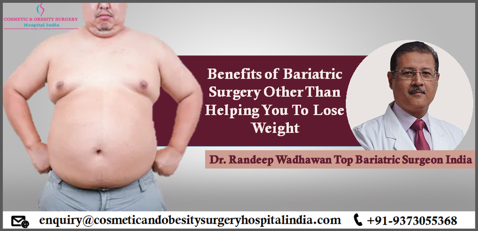 Benefits of Bariatric Surgery Other Than Helping You To Lose Weight