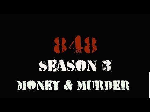 "848 Webseries Season 3 - Episode 13 Finale ""Money and Murder"" pt. 2"