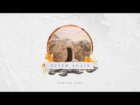 Never Again - Easter Sunday