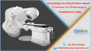 Everything You Should Know About Truebeam Stx Radiosurgery Treatment In India