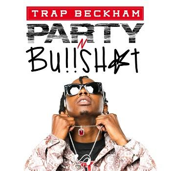 Trap Beckham - Party N Bullshit (SERVICE PACK)
