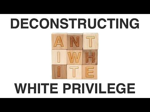 Deconstructing White Privilege