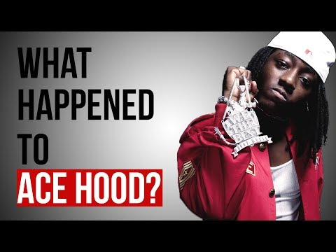 WHAT HAPPENED TO ACE HOOD?