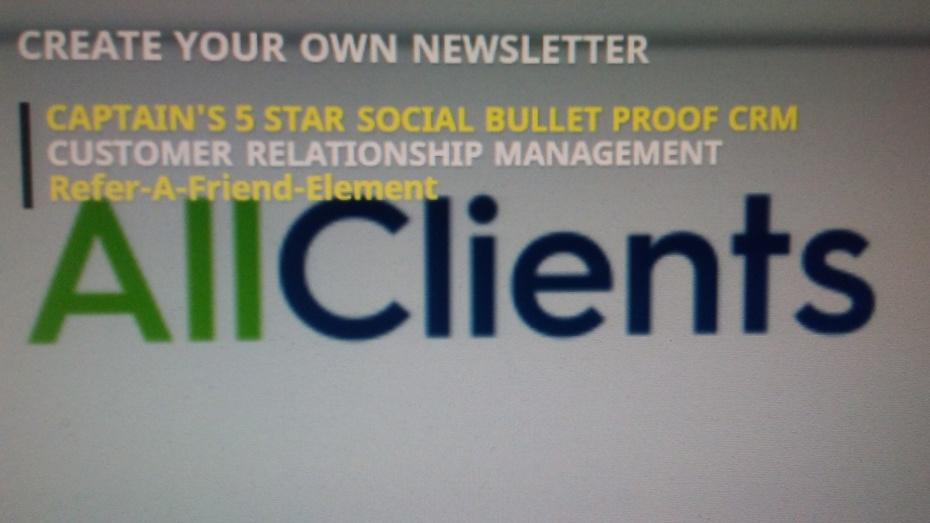 AllClients CAPTAIN'S 5 STAR SOCIAL BULLET PROOF CRM START YOUR OWN NEWSLETTER
