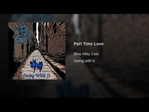 Blue Alley Cats - Part Time Love