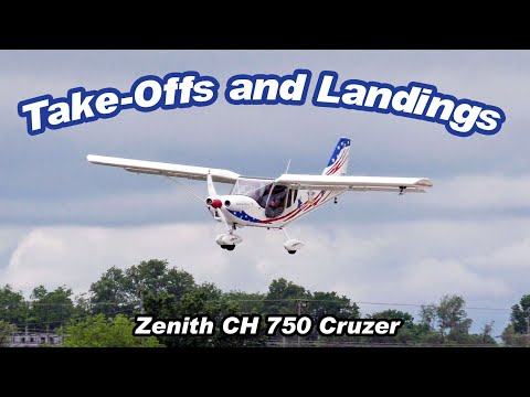 Take-offs and Landings in the Zenith CH 750 Cruzer