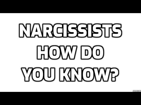 Narcissists - How Do You Know?