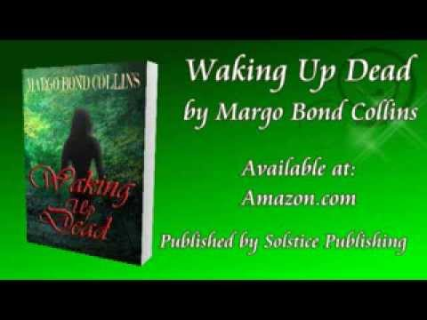 Book Video Trailer:  Waking Up Dead by Margo Bond Collins