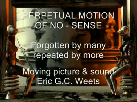 PERPETUAL MOTION OF NO SENSE