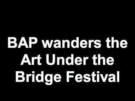 BAP wanders the Art Under the Bridge Festival