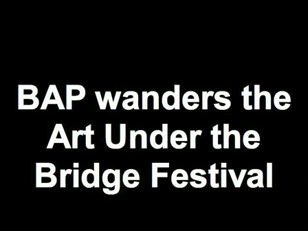 BAP wanders the Art Under the Bridge Festival