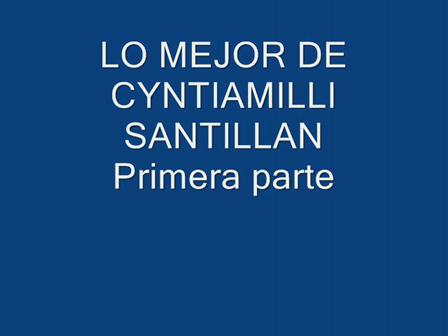 LO MEJOR DE CYNTIAMILI SANTILLAN