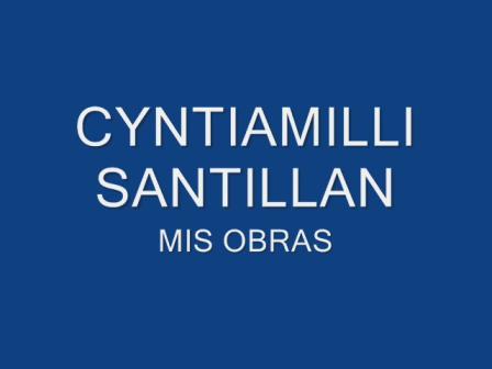 CYNTIAMILLI SANTILLAN_MIS OBRAS