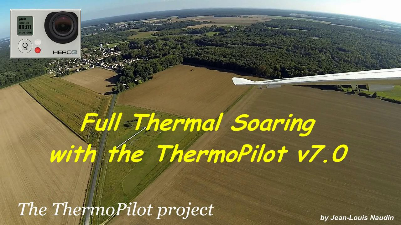 "Autonomous thermal soaring with the ThermoPilot v7 filmed with a GoPro 3 ""Black Edition"""