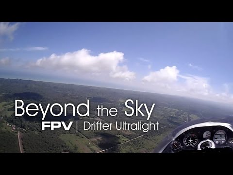 FPV Drifter Ultralight - Beyond the Sky