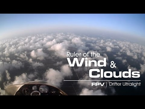 Ruler of the wind & clouds - FPV Drifter Ultralight