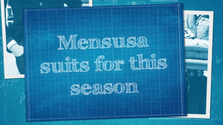 Mensusa suits of this season