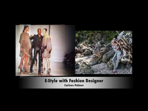 E Style Fashion with Carlous Palmer