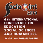 SOCIOINT 2019- 6th INTERNATIONAL CONFERENCE ON EDUCATION, SOCIAL SCIENCES AND HUMANITIES