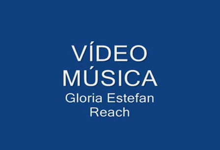 REACH   Gloria Estefan