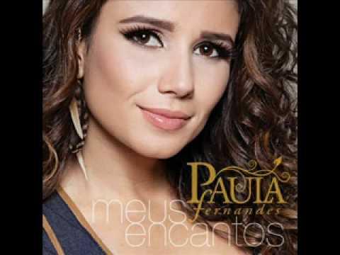 Paula Fernandes - Cuidar Mais de Mim - CD Meus Encantos 2012