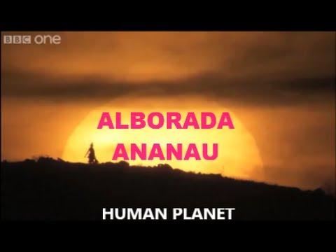 ALBORADA ANANAU -   Human Planet